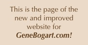 This is the page of the new and improved website for GeneBogart.com!